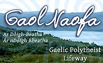 Gaol Naofa - Gaelic Polytheism - Gaelic Polytheist Lifeway