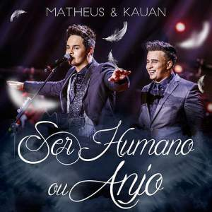 Ser Humano ou Anjo - Matheus e Kauan
