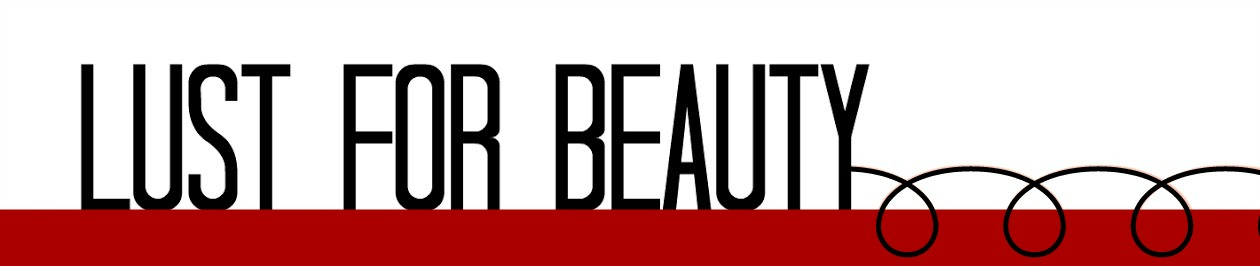 Lust For Beauty