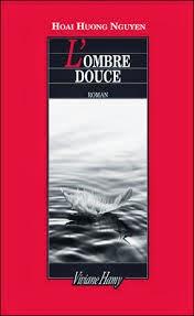 http://itzamna-librairie.blogspot.fr/2014/03/lombre-douce-hoai-huong-nguyen.html