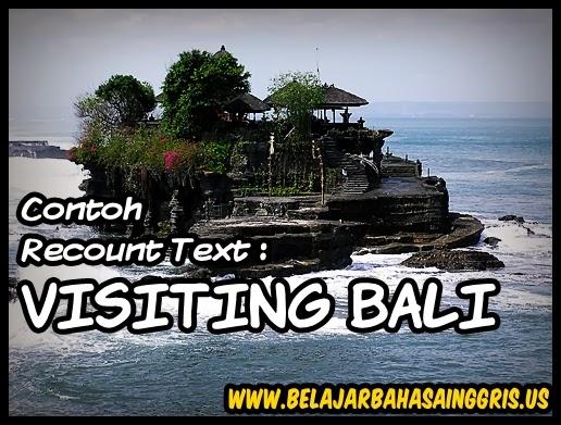 Contoh Recount Text : Visiting Bali. www.belajarbahasainggris.us
