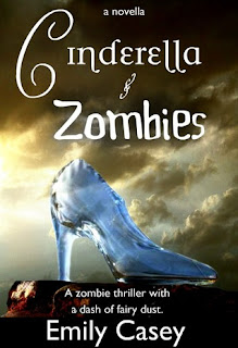 Cinderella and Zombies by Emily Casey