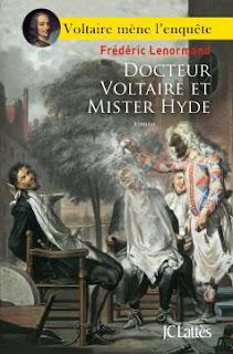 Docteur Voltaire et mister Hyde – Frédéric Lenormand