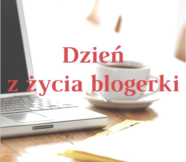 Dzień z życia blogerki