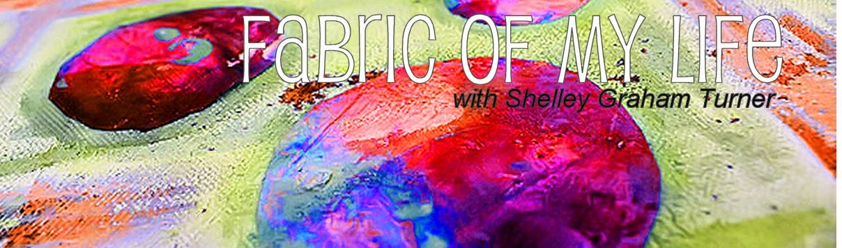 Fabric of My Life with Shelley Graham Turner