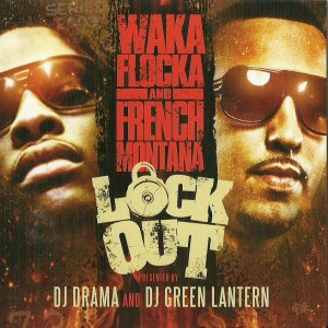 Waka_Flocka_And_French_Montana-Lock_Out-(Bootleg)-2011-H3X