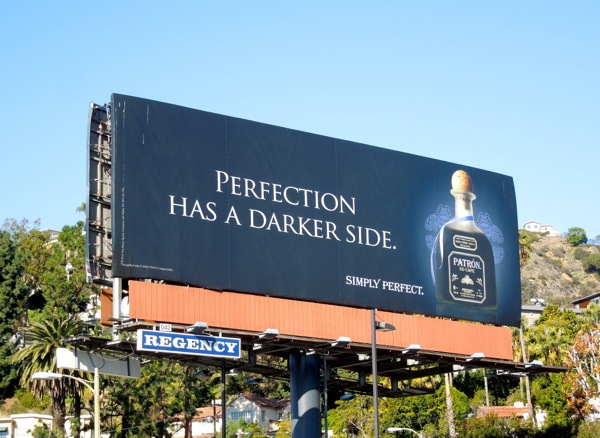 Patron Tequila Perfection has a darker side billboard