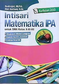 toko buku rahma: buku INTISARI MATEMATIKA IPA SMA KELAS X-XI-XII, pengarang sudrajat, penerbit pustaka setia