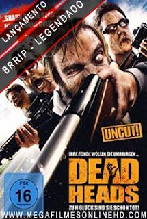 DeadHeads Legendado
