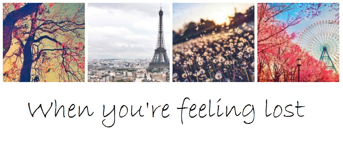 When you're feeling lost