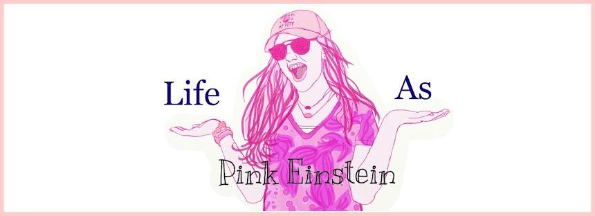 Life as Pink Einstein
