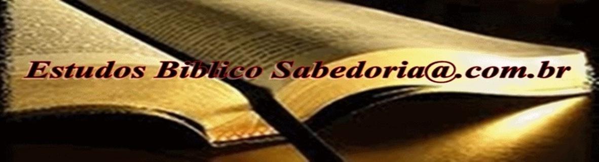 Estudos Biblico Sabedoria@.com.br
