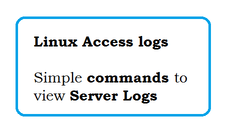 Linux Access logs - List of Columns - Simple commands to view Server Logs