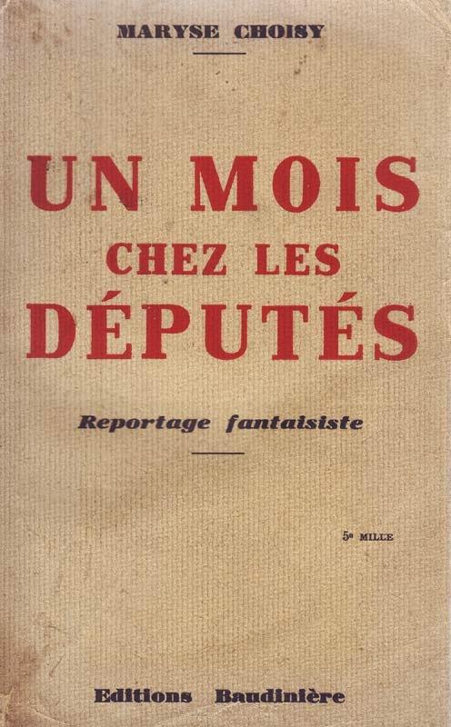 http://marysechoisy.blogspot.fr/2014/01/1933-un-mois-chez-les-deputes-reportage.html