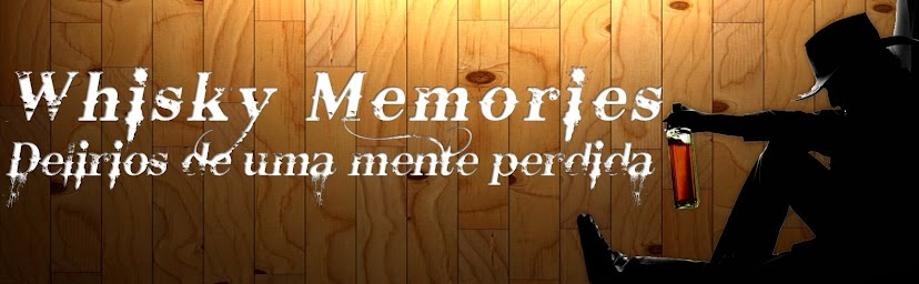Whisky Memories - Delírios de uma mente perdida