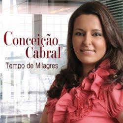 Conceição Cabral - Tempo de Milagres