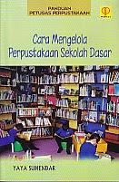 toko buku rahma: buku CARA MENGELOLA PERPUSTAKAAN SEKOLAH DASAR, pengarang yaya suhendar, penerbit prenada