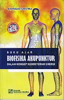 toko buku rahma: buku BUKU AJAR BIOFISIKA AKUPUNKTUR DALAM KONSEP KEDOKTERAN ENERGI, pengarang koosnadi saputra, penerbit salema medika