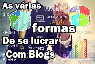 formas de lucrar mais com blog