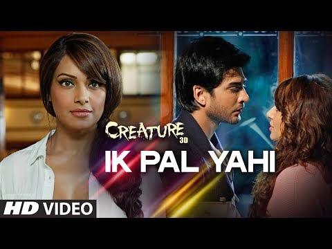 Ik Pal Yahi - Creature 3D (2014) - Bipasha Basu | Imran Abbas Naqvi
