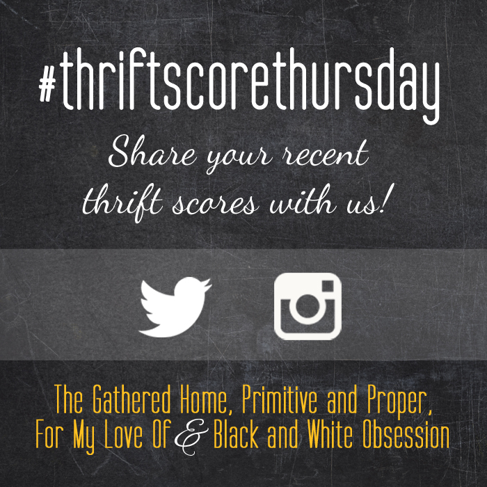 #thriftscorethursday Week 78 | Trisha from Black and White Obsession, Brynne's from The Gathered Home, Cassie from Primitive and Proper, Corinna from For My Love Of, and Guest Poster: Colleenfrom 58 Water Street