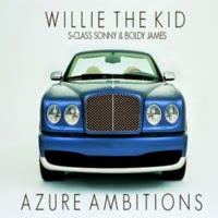 Willie The Kid - Azure Ambitions (ft. S-Class Sonny and Boldy James) (Real hip-hop)