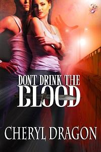Don't Drink the Blood by Cheryl Dragon
