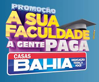 Participar da promoção Casas Bahia A Sua Faculdade A Gente Paga