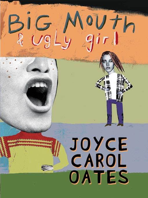 Llyrrhias Lair Big Mouth Ugly Girl By Joyce Carol Oates