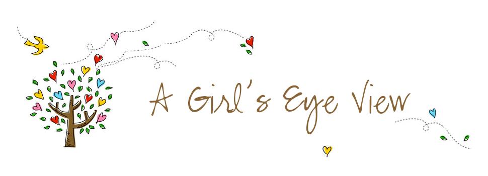 A Girl's Eye View