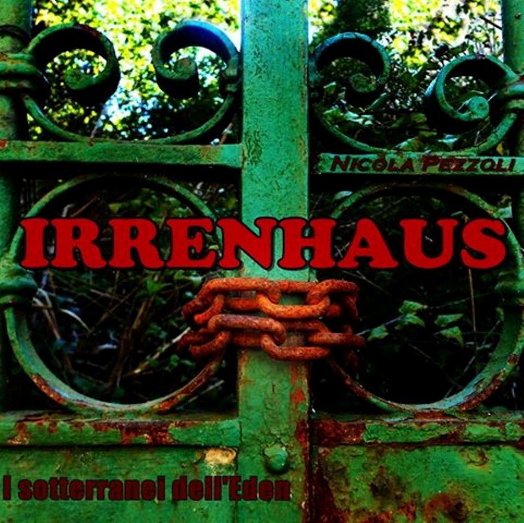 IRRENHAUS - I sotteranei dell'Eden