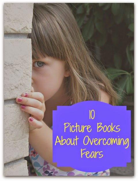 10 Picture Books about Overcoming Fear from Big Hair and Books