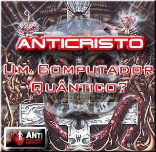 [Imagem: anticristo_computador_quantico.jpg]