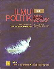 toko buku rahma: buku ILMU POLITIK DALAM PARADIGMA ABAD KE-21 (Jilid 1), pengarang john t. ishiyama, penerbit kencana