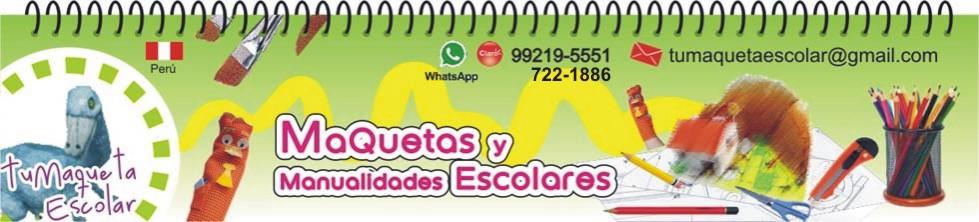 MAQUETAS ESCOLARES - Manualidades en Lima
