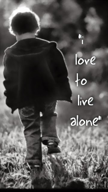 I Love to Live Alone Boy 360x640 Mobile Wallpaper