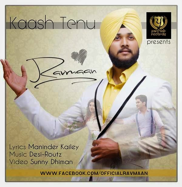 kash tenu lyrics and hd video ravmann  maninder kailey