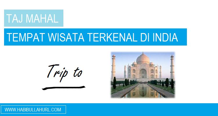 Taj Mahal, Tempat Wisata di India