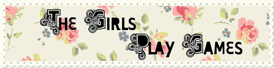 The Girls Play Games