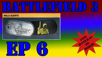 Battlefield 3, serie 1000 Maneras de Morir Episodio 6