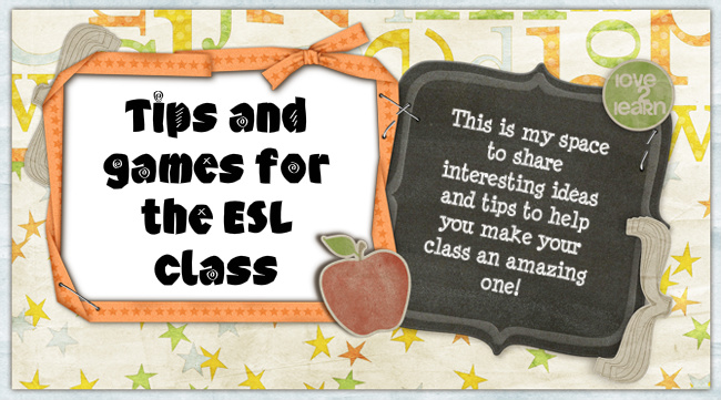 Tips and Games for the ESL classroom!