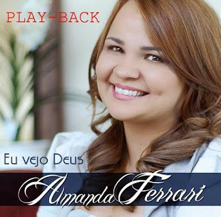 Download CD Amanda Ferrari   Eu Vejo Deus, Play back