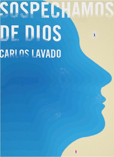Carlos Lavado. Sospechamos de Dios [Novela]