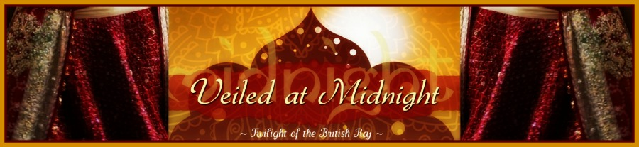 VEILED AT MIDNIGHT---Book 3 in Multi-Award-Winning historical series Twilight of the British Raj