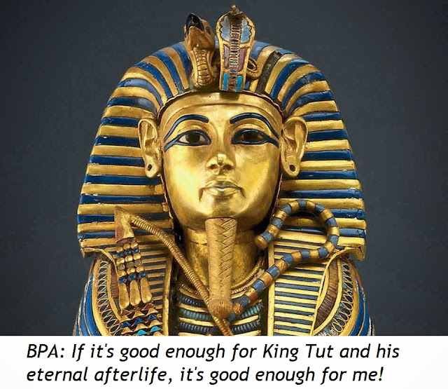 King Tut  - exposed to BPA