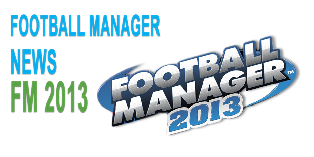 Football Manager 2013 Giveaway by FM Scout