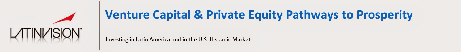 Venture Capital & Private Equity: Investing in Latin America and U.S. Hispanic Market