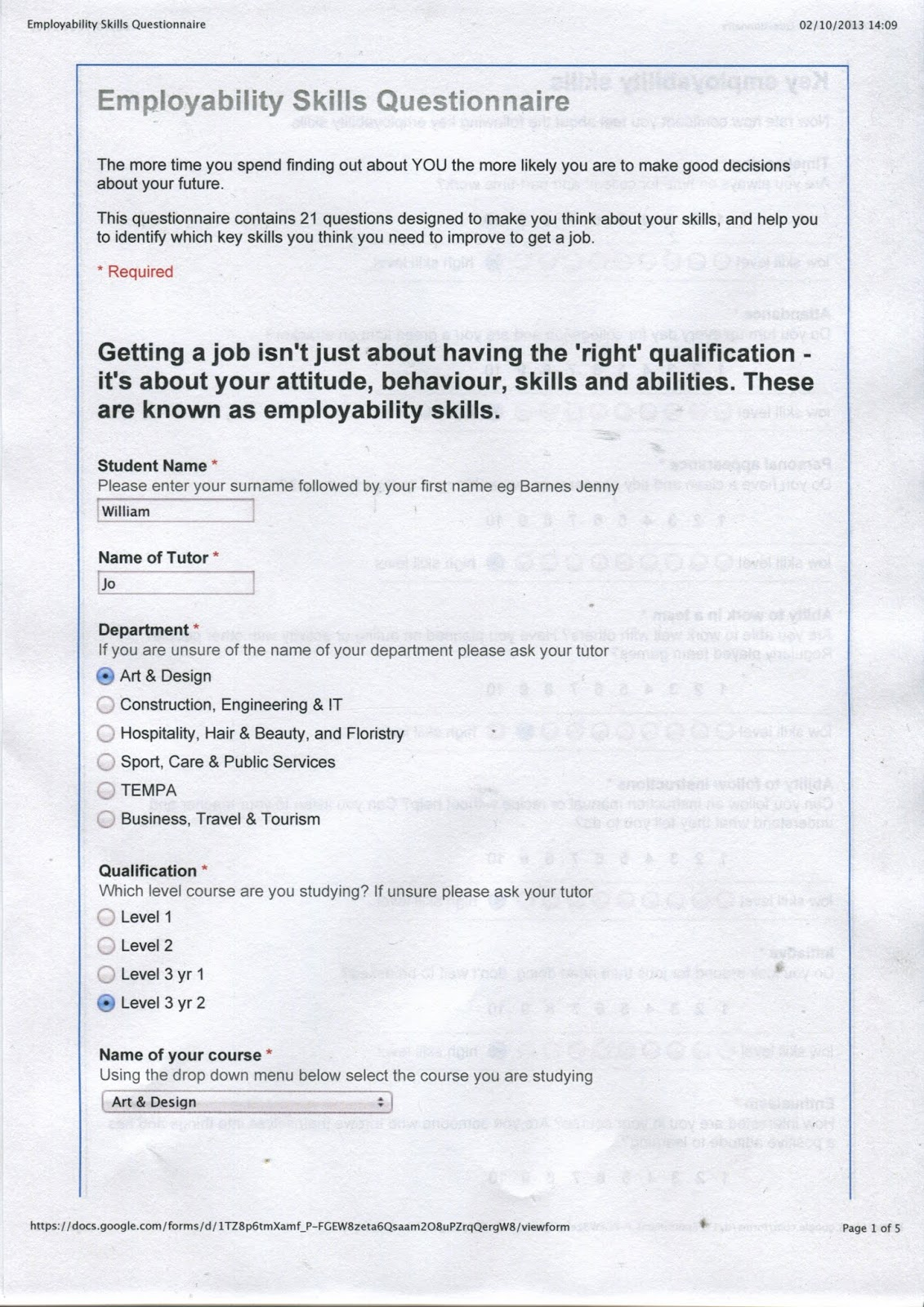 lauren willams employability skills questionnaire it has helped to decipher how employable i am and how good my attitude behaviour skills and abilities can effect job opportunities and uni applications