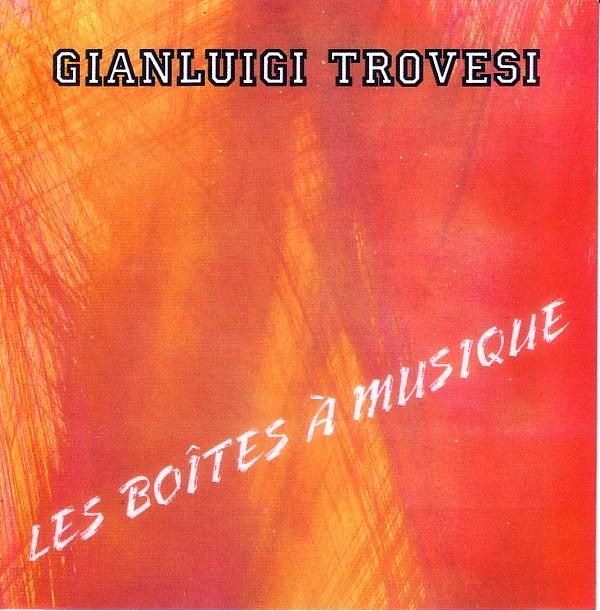 La folie du jour gianluigi trovesi les boites a musique 1988 - Les boites a musique ...