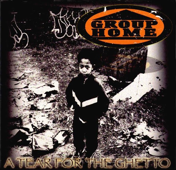 Group Home - A Tear For The Ghetto [1999]